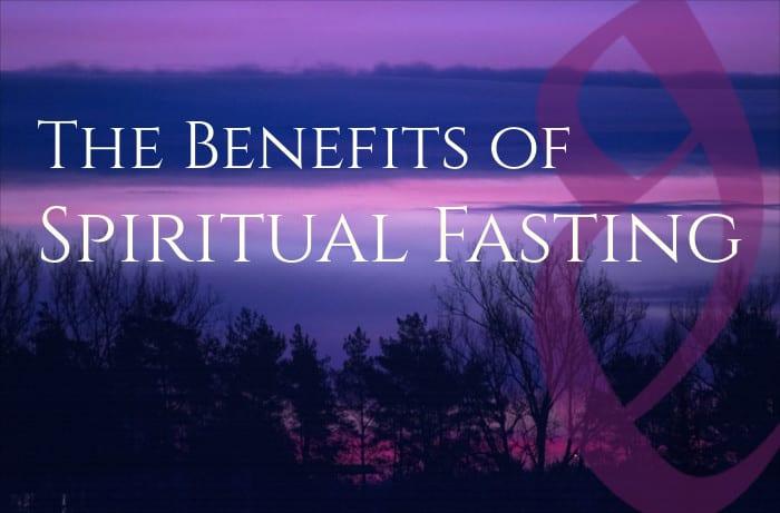 Spiritual Fasting: A Practice of Mind, Body & Spirit