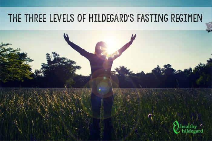 three levels of hildegard fasting