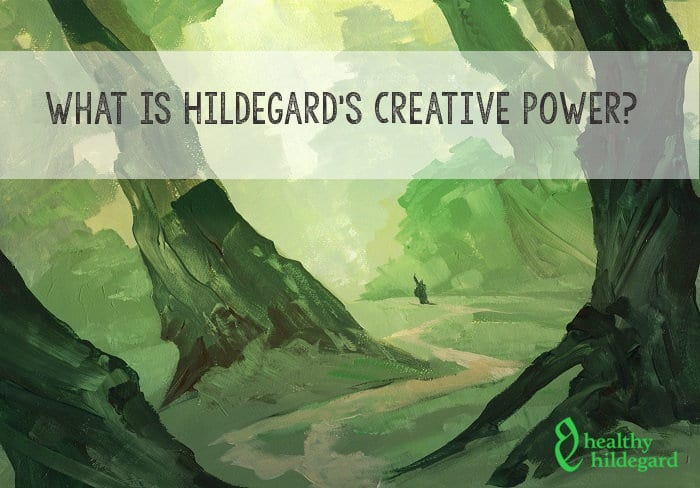 What is Hildegards creative power