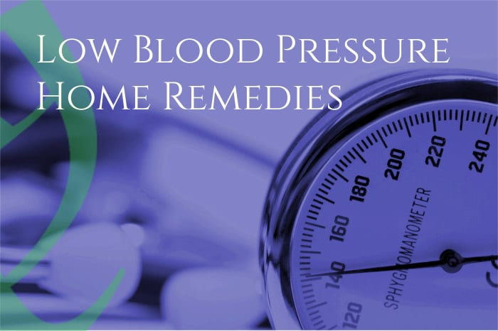7 Low Blood Pressure Home Remedies